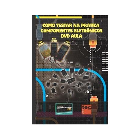 DVD aula Como Testar na Prática Componentes Eletrônicos