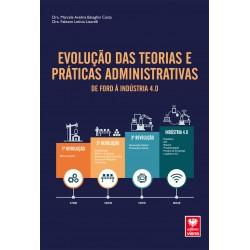 Evolução das Teorias e Práticas Administrativas.De Ford à Industria 4.0