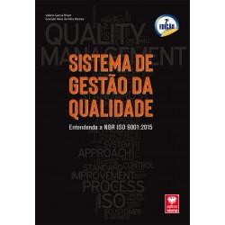 Sistema de Gestão da Qualidade. Entendendo a NBR ISO 9001 2015