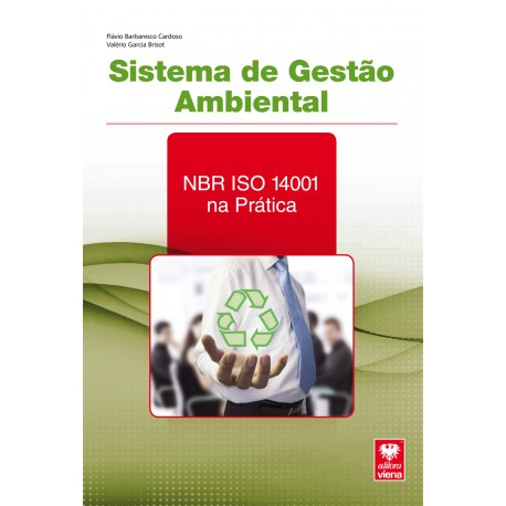 Sistema de Gestão Ambiental. NBR ISO 14001 na Prática