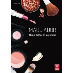 Maquiador. Manual Prático. Ilustrado e Colorido