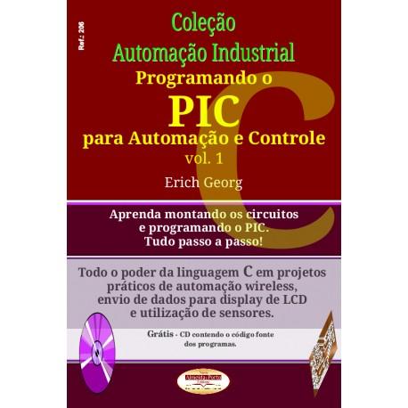 Col.Automação Industrial Programando o PIC para Automação e Controle Vol.01