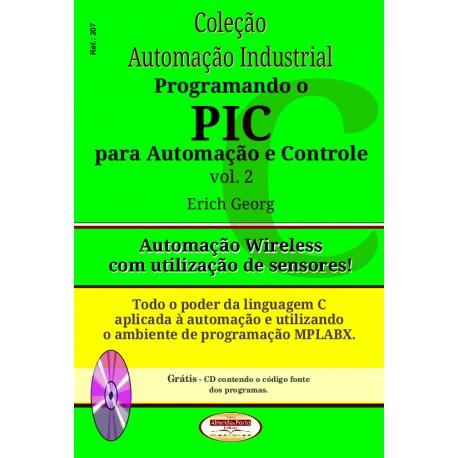 Col.Automação Industrial. Programando o PIC para Automação e Controle Vol.02