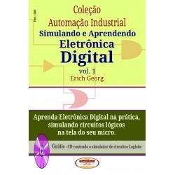 Col.Automação Industrial. Simulando e Aprendendo Eletr.Digital Vol.01